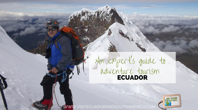 An expert's guide to adventure tourism in megadiverse Ecuador