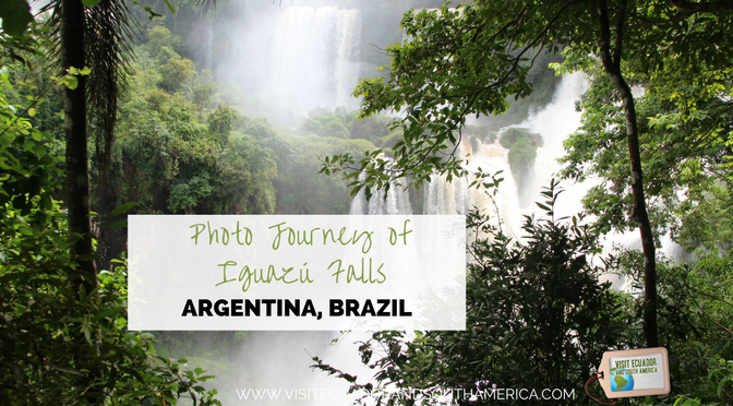 Photo Journey of Iguazu Falls in Argentina & Brazil