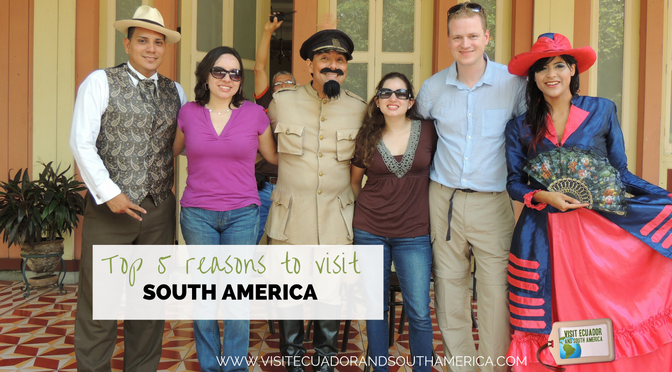 Top 5 reasons to visit South America