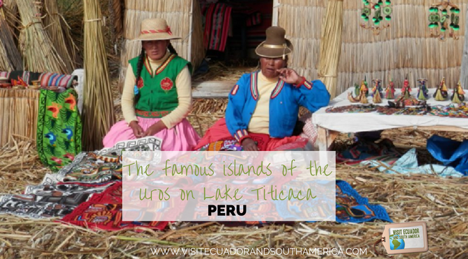 The famous islands of the Uros on Lake Titicaca – Peru