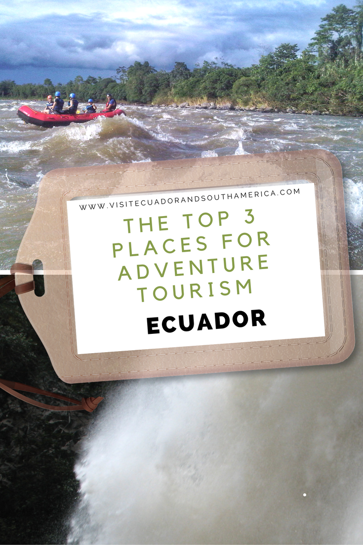 the-top-3-places-for-adventure-tourism-in-ecuador