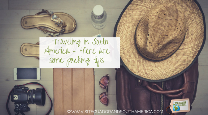 traveling-in-south-america-here-are-some-packing-tips