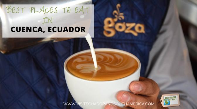 Best places to eat in Cuenca, Ecuador