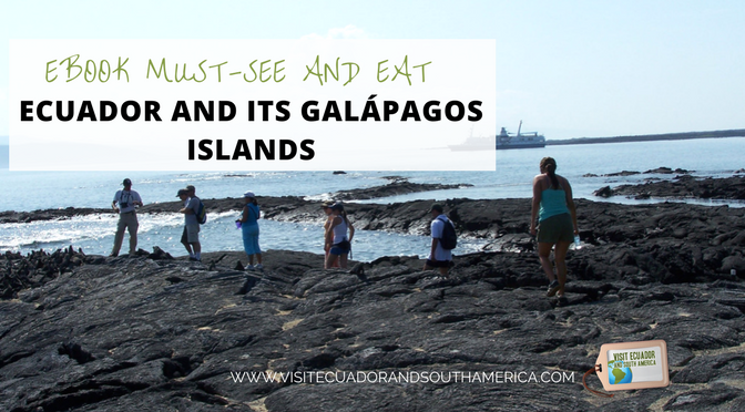 Ebook Must-see and Eat Ecuador and Its Galápagos Islands