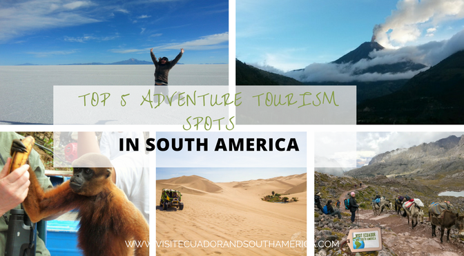 Top 5 Adventure tourism spots in South America