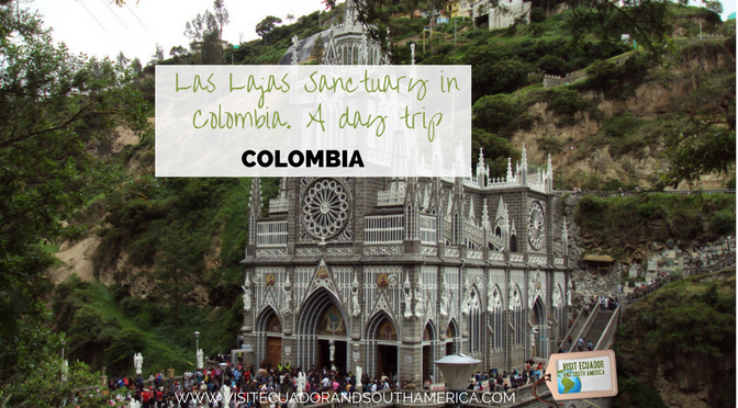 Las Lajas Sanctuary in Colombia. A day trip