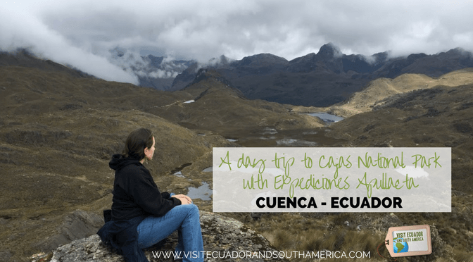 A day trip to Cajas National Park with Expediciones Apullacta