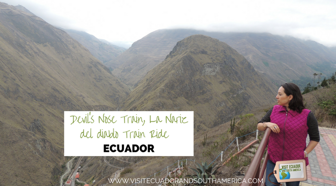 Devils Nose Train, La Nariz del diablo Train Ride in Ecuador