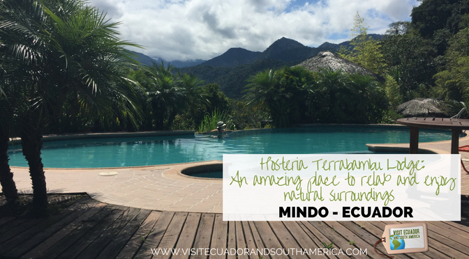 Hosteria Terrabambu Lodge: An amazing place to relax and enjoy natural surroundings in Mindo