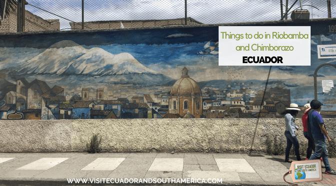 Things to do in Riobamba and Chimborazo, Ecuador
