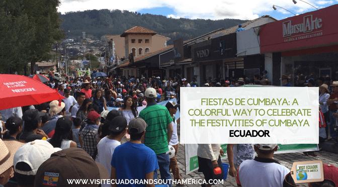Fiestas de Cumbaya: A colorful way to celebrate the festivities of Cumbaya