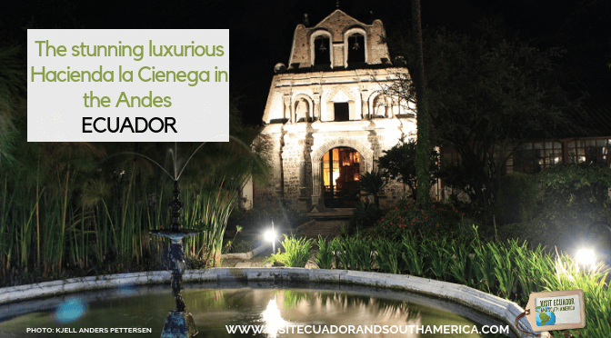 The stunning luxurious Hacienda la Cienega in the Andes of Ecuador