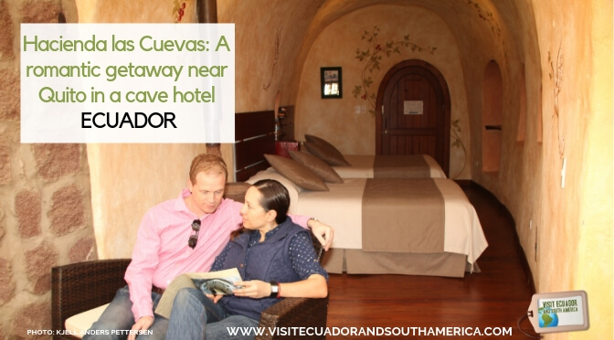 Hacienda las Cuevas: spend the perfect getaway in a cave hotel near Quito