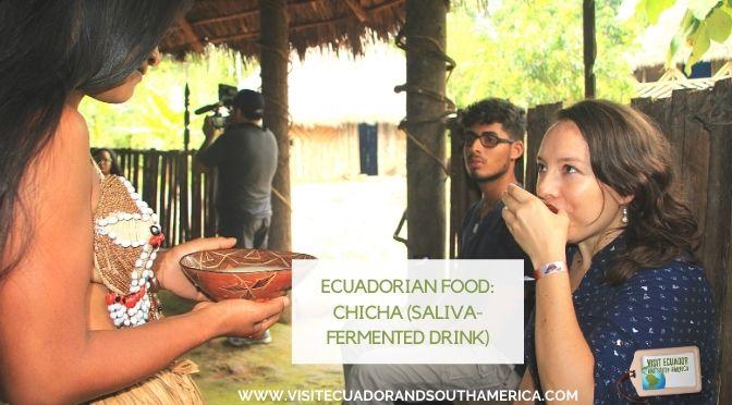Ecuadorian food: Chicha (Saliva-Fermented Beverage)