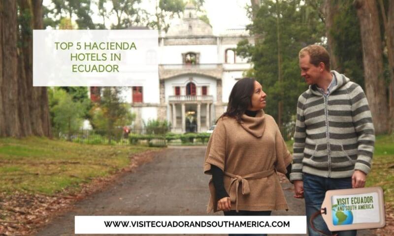 Top 5 hacienda hotels in Ecuador