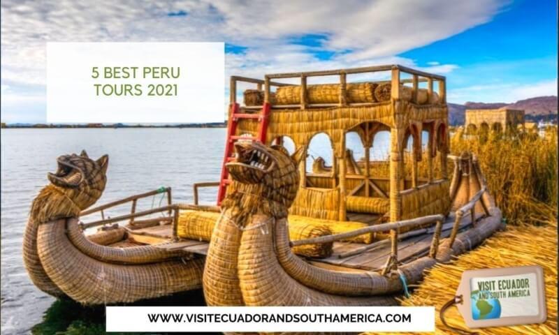 5 Best Peru Tours 2021