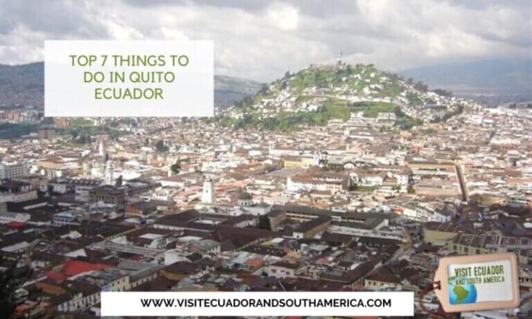 Top 7 Things to do in Quito Ecuador